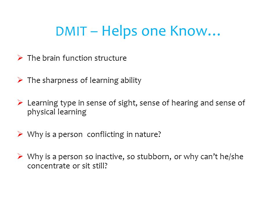 DMIT – Helps one Know… The brain function structure