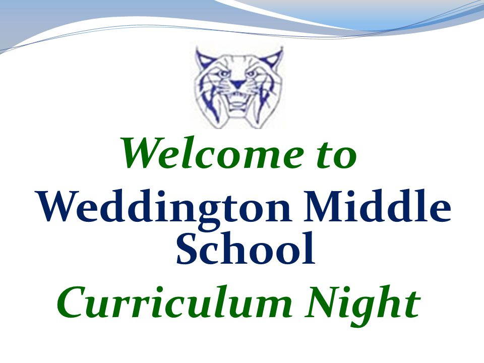 Welcome to Weddington Middle School Curriculum Night