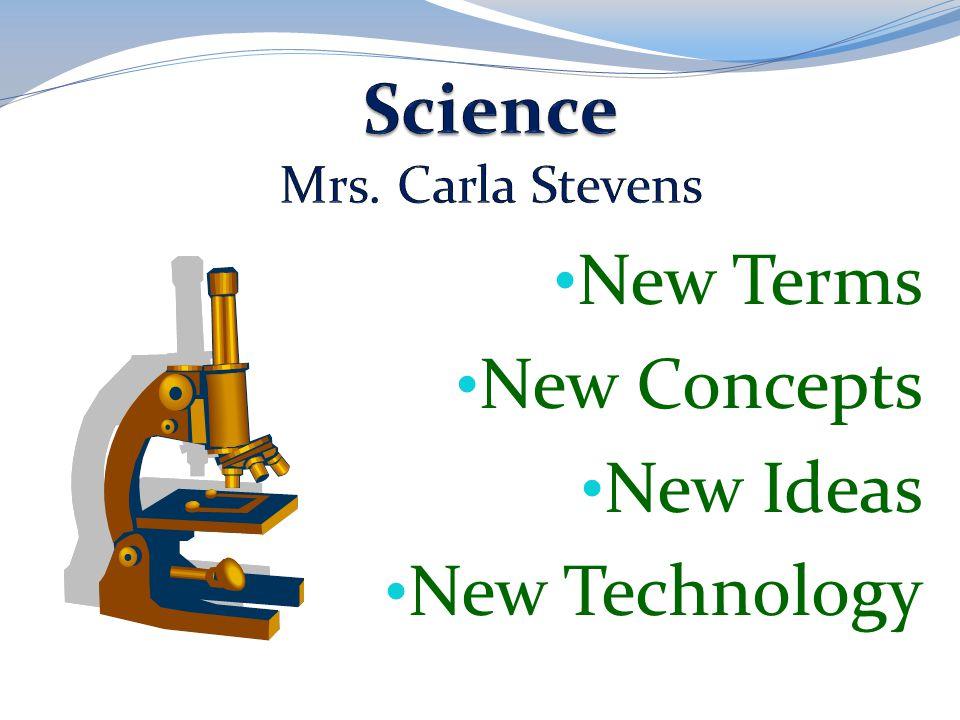 Science Mrs. Carla Stevens