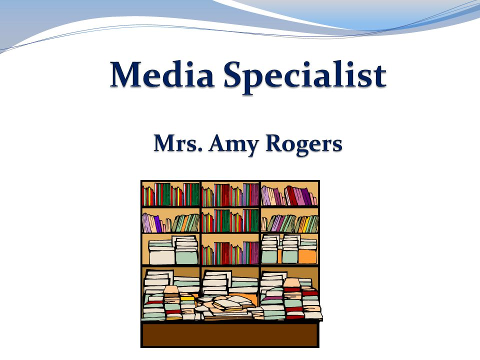 Media Specialist Mrs. Amy Rogers