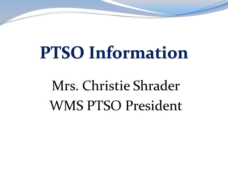 Mrs. Christie Shrader WMS PTSO President