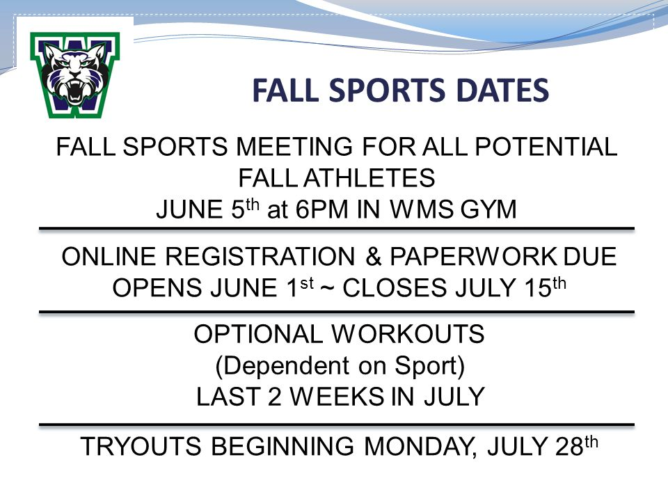 FALL SPORTS DATES FALL SPORTS MEETING FOR ALL POTENTIAL FALL ATHLETES