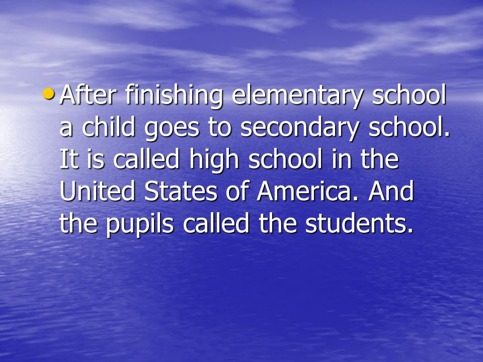 After finishing elementary school a child goes to secondary school