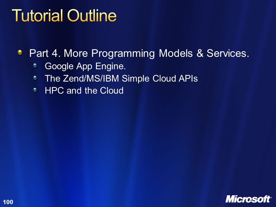 Tutorial Outline Part 4. More Programming Models & Services.