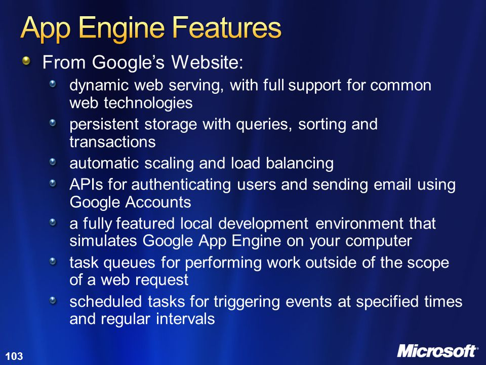 App Engine Features From Google's Website: