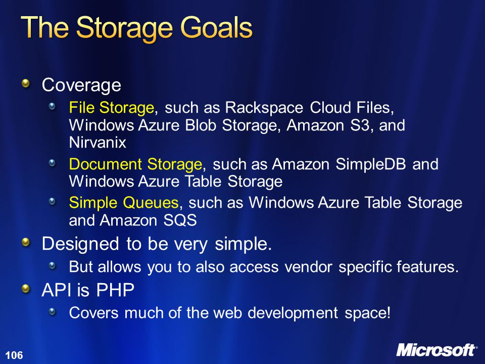 The Storage Goals Coverage Designed to be very simple. API is PHP