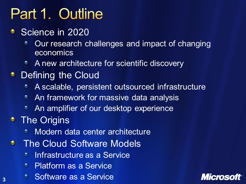 Part 1. Outline Science in 2020 Defining the Cloud The Origins