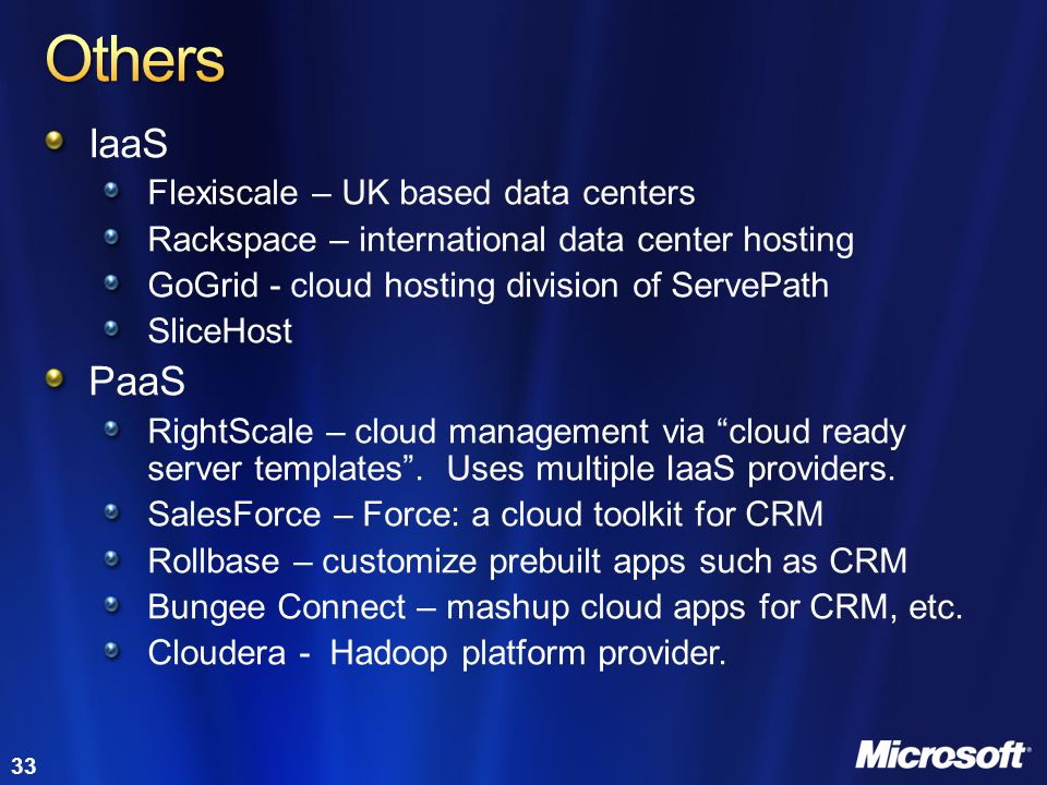 Others IaaS PaaS Flexiscale – UK based data centers