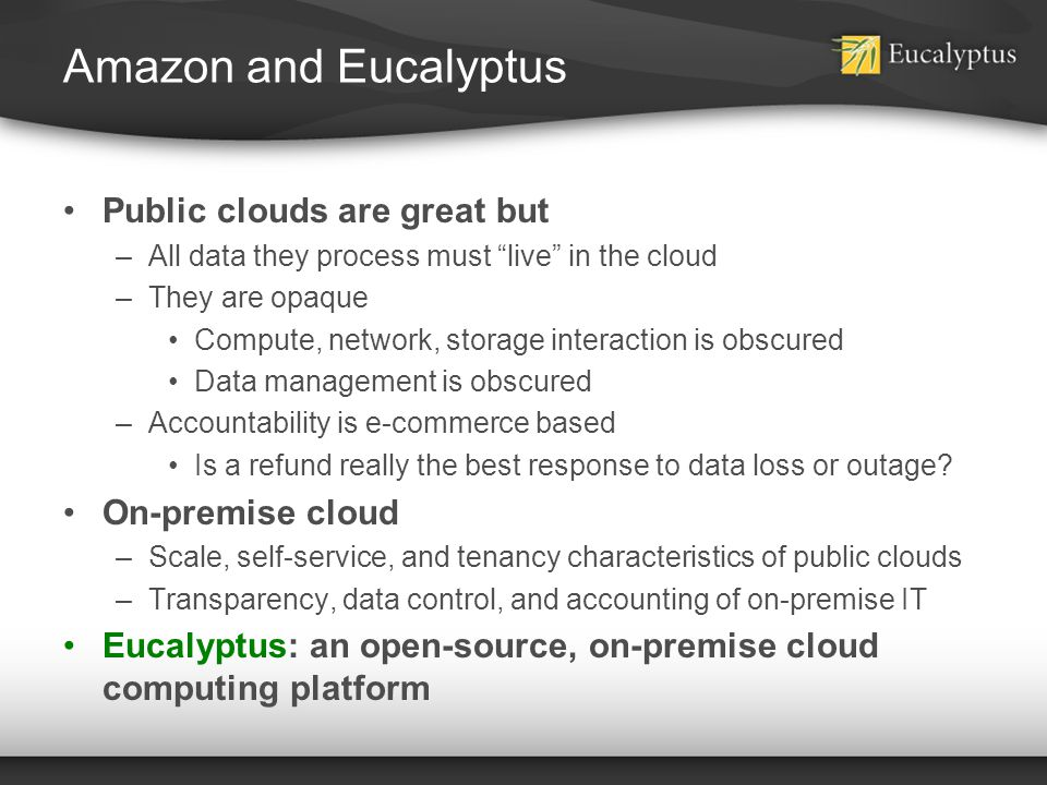 Amazon and Eucalyptus Public clouds are great but On-premise cloud
