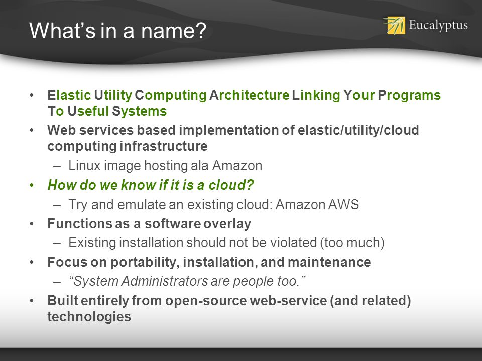 What's in a name Elastic Utility Computing Architecture Linking Your Programs To Useful Systems.