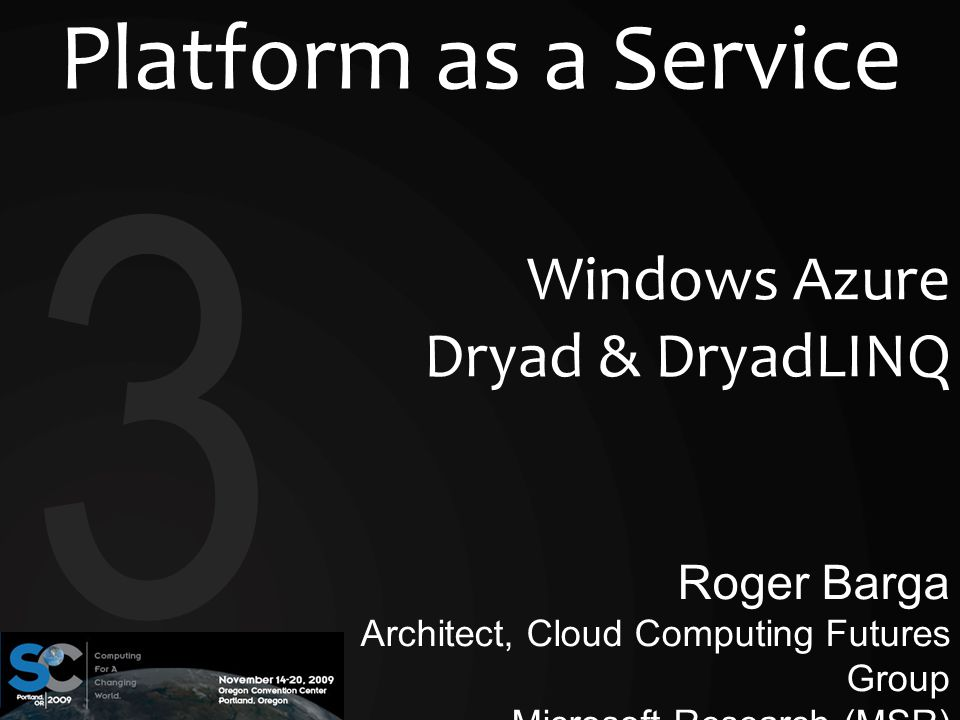3 Platform as a Service Windows Azure Dryad & DryadLINQ