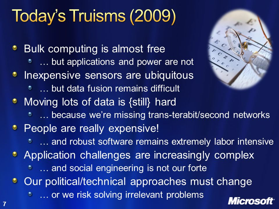 Today's Truisms (2009) Bulk computing is almost free