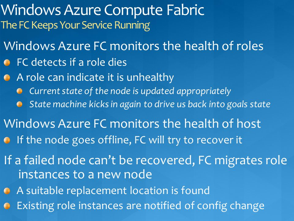 Windows Azure Compute Fabric The FC Keeps Your Service Running
