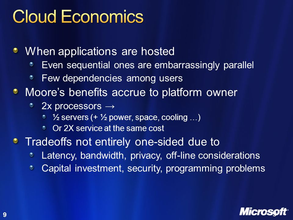 Cloud Economics When applications are hosted