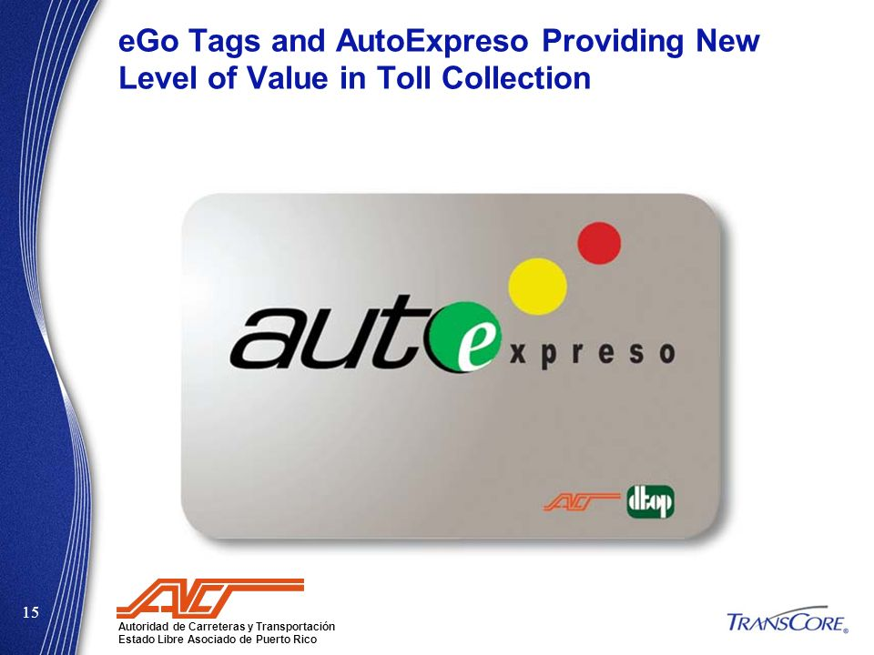 eGo Tags and AutoExpreso Providing New Level of Value in Toll Collection