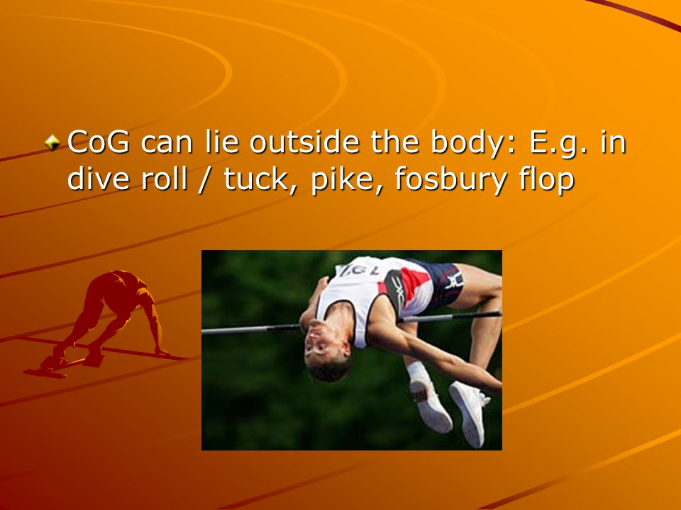 CoG can lie outside the body: E. g