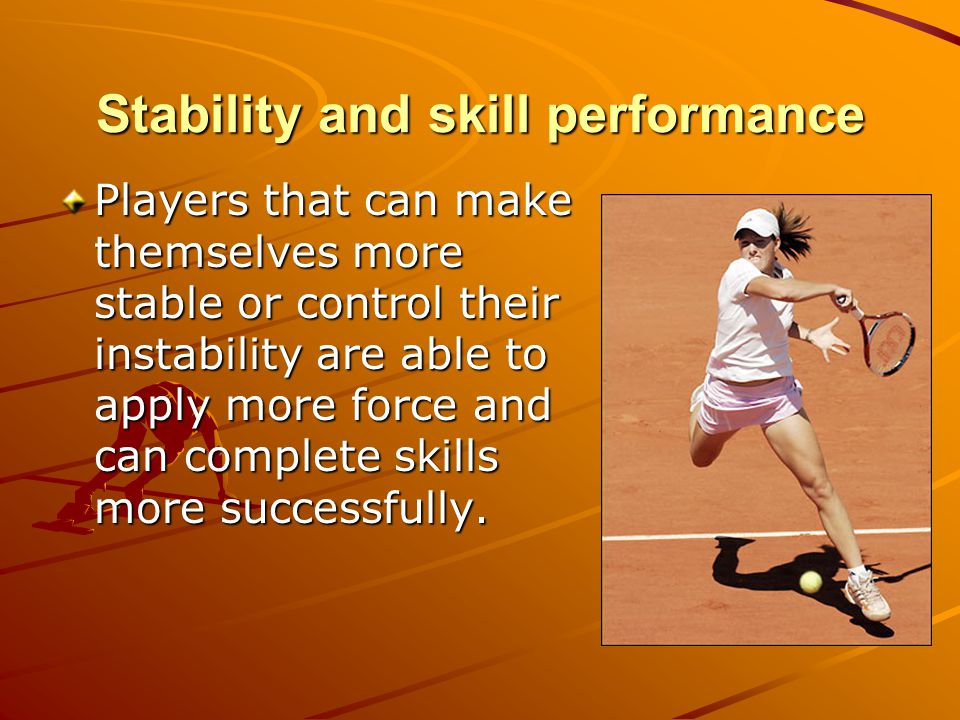 Stability and skill performance