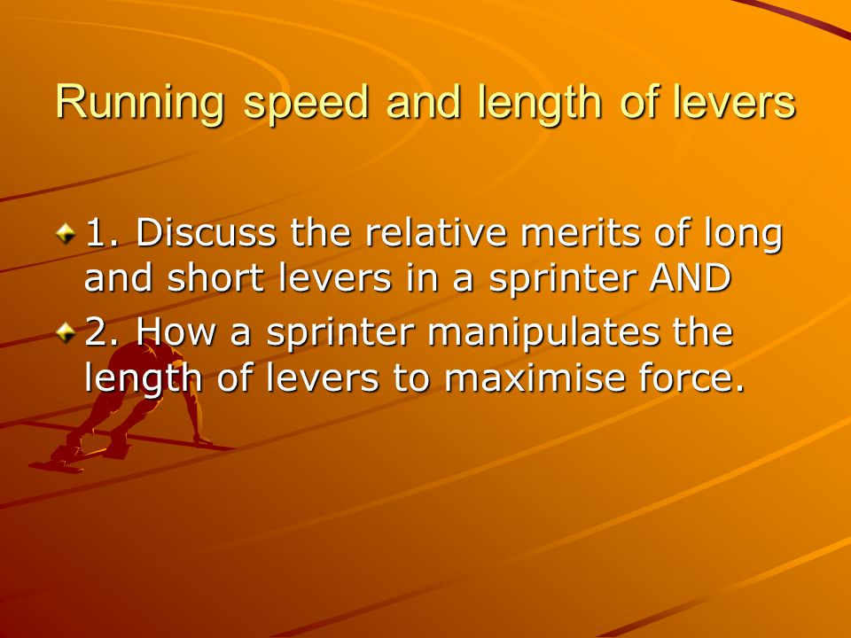 Running speed and length of levers