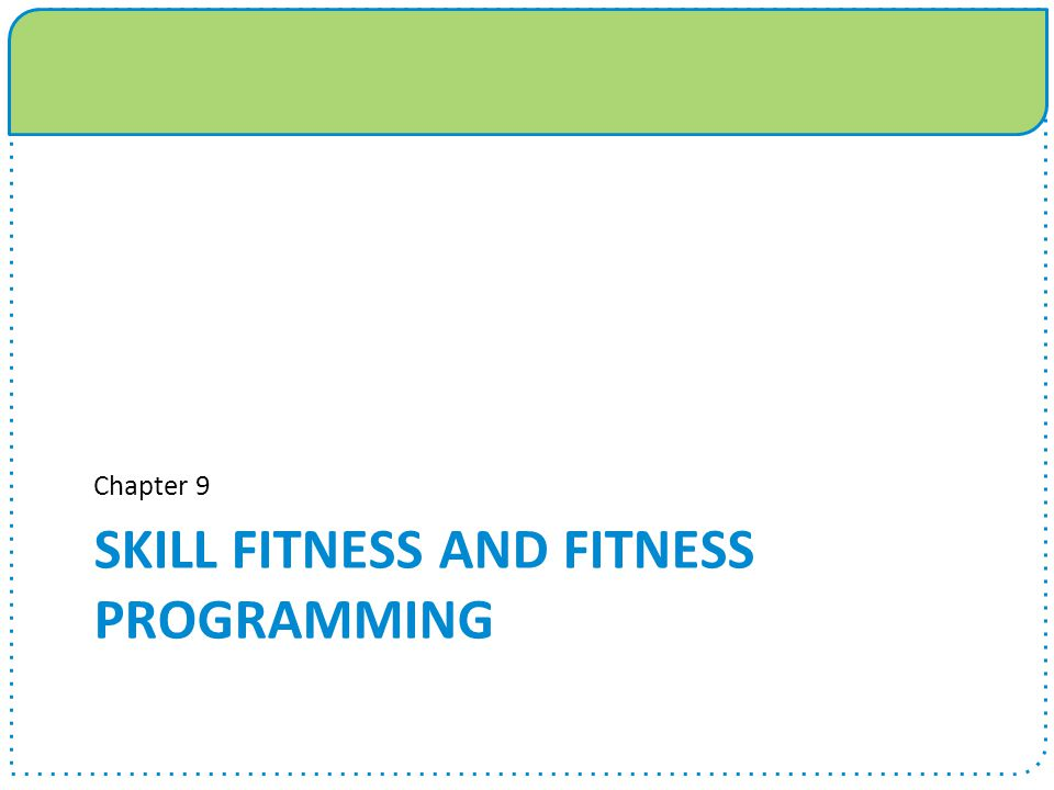 Skill fitness and fitness programming