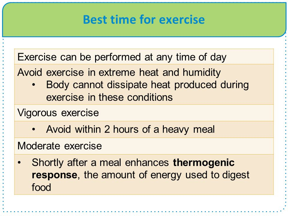 Best time for exercise Exercise can be performed at any time of day