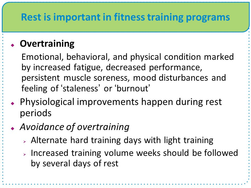 Rest is important in fitness training programs
