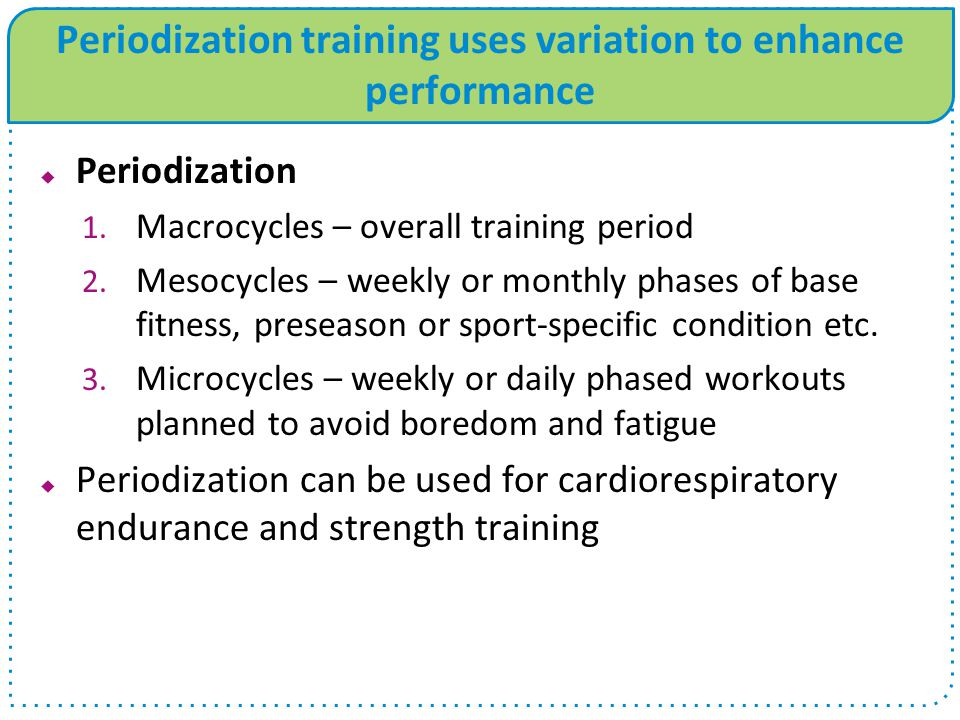 Periodization training uses variation to enhance performance