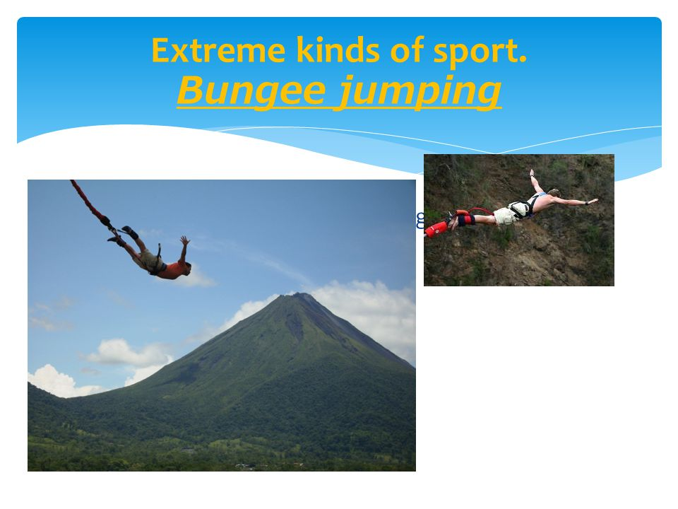 Extreme kinds of sport. Bungee jumping