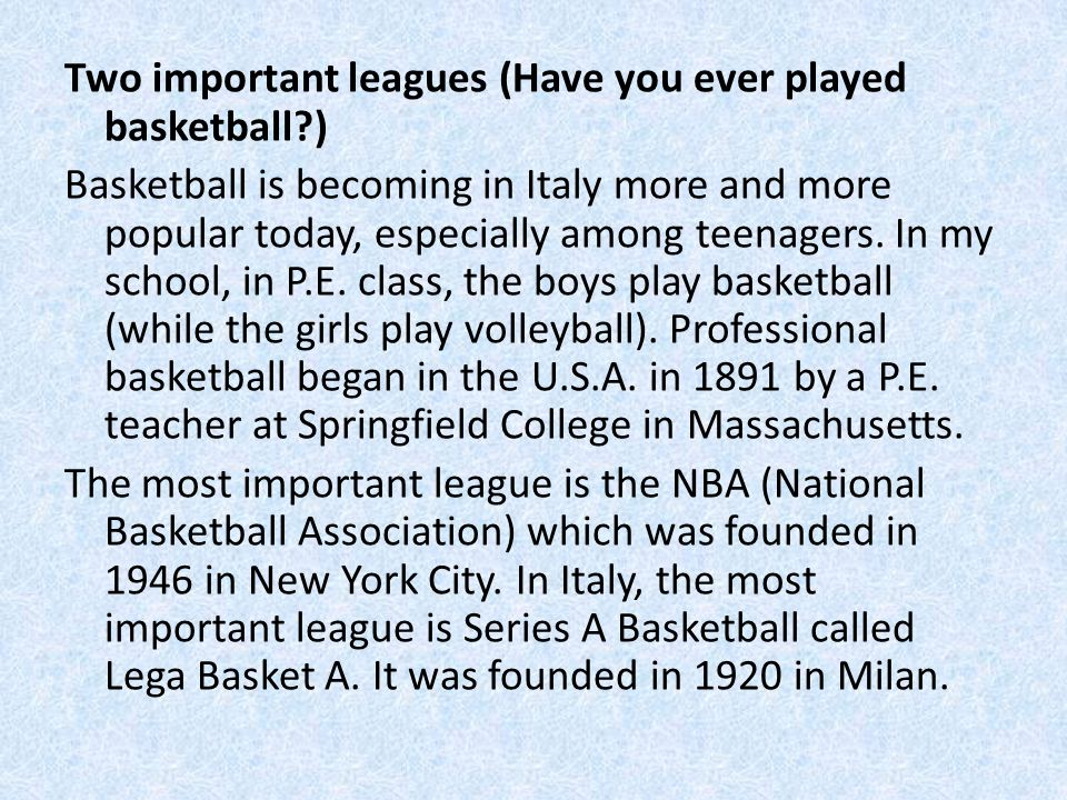 Two important leagues (Have you ever played basketball )