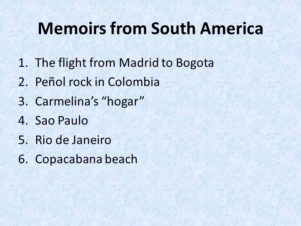 Memoirs from South America