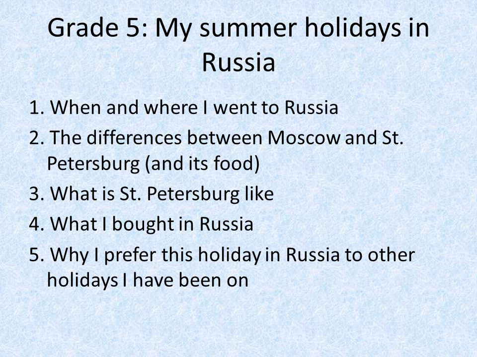 Grade 5: My summer holidays in Russia
