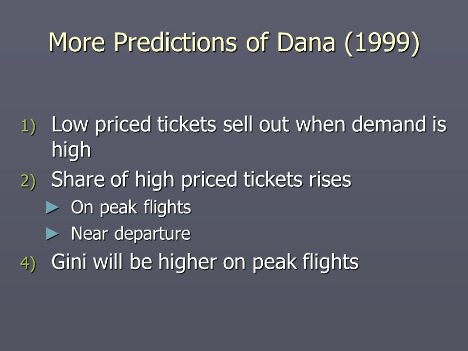More Predictions of Dana (1999)