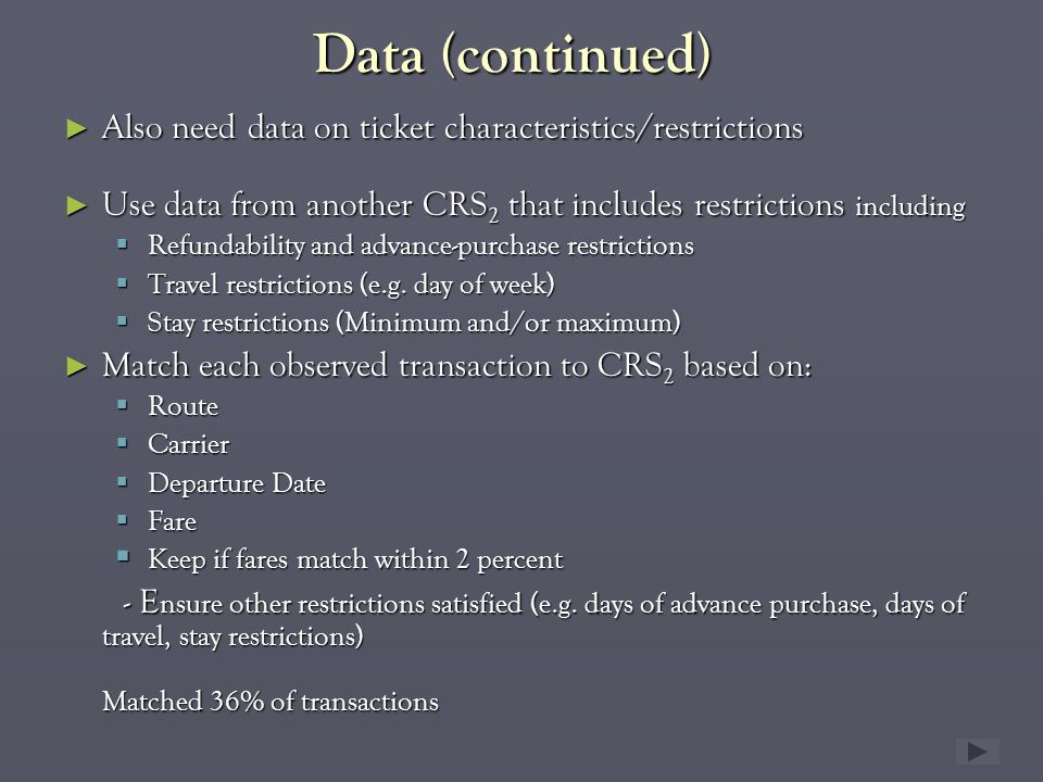 Data (continued) Also need data on ticket characteristics/restrictions