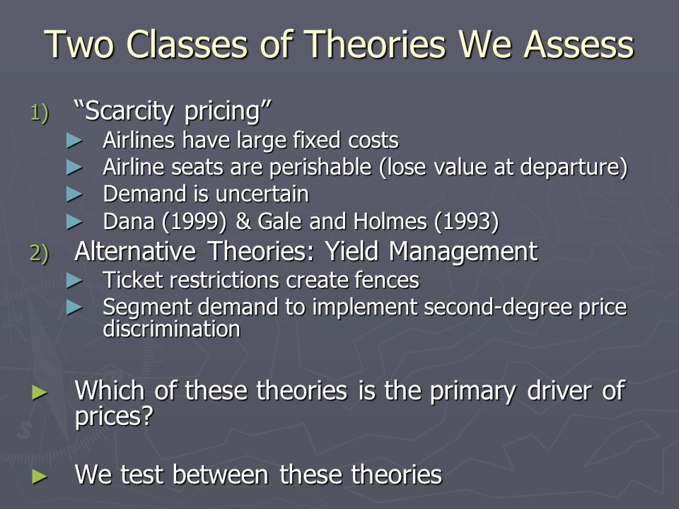 Two Classes of Theories We Assess