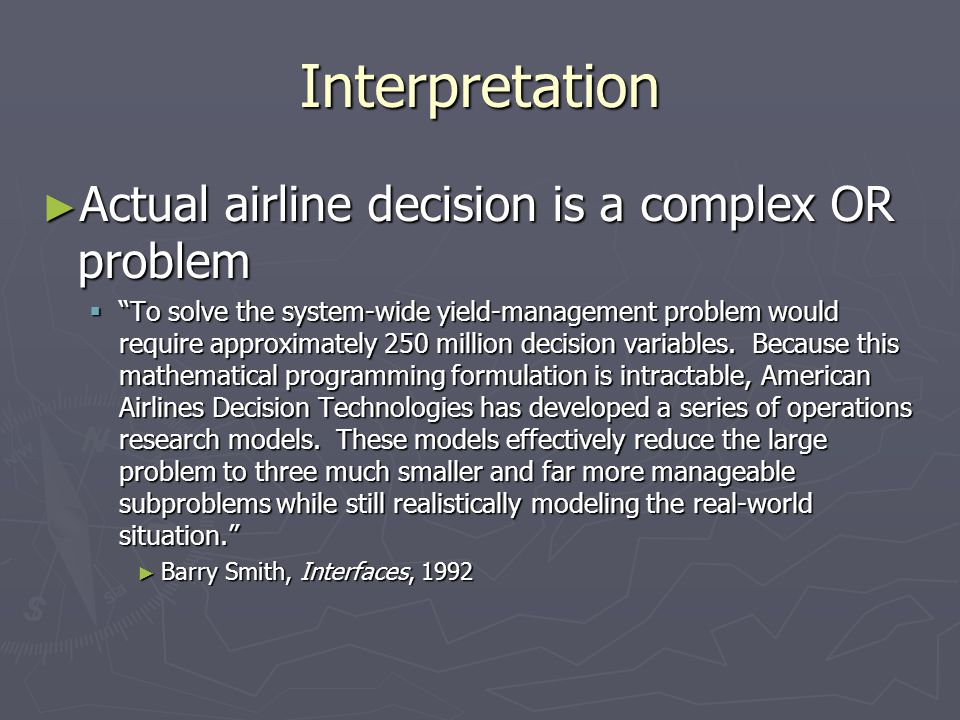 Interpretation Actual airline decision is a complex OR problem
