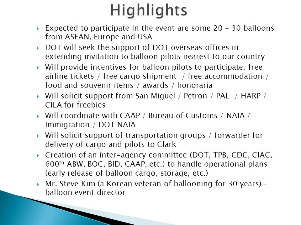 Highlights Expected to participate in the event are some 20 – 30 balloons from ASEAN, Europe and USA.
