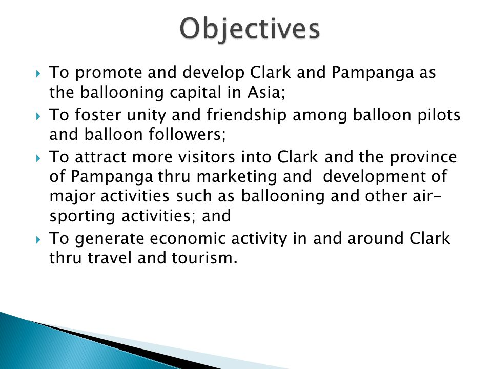 Objectives To promote and develop Clark and Pampanga as the ballooning capital in Asia;