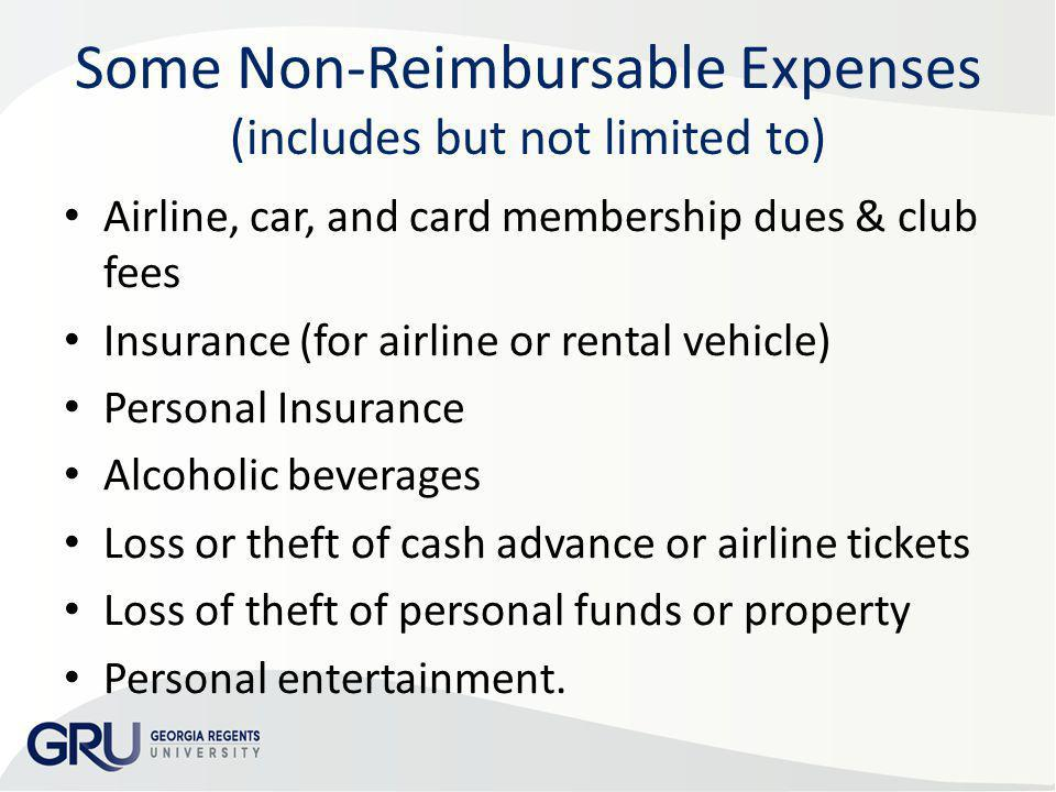 Some Non-Reimbursable Expenses (includes but not limited to)
