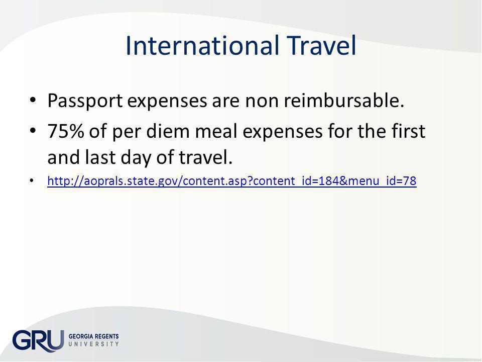 International Travel Passport expenses are non reimbursable.