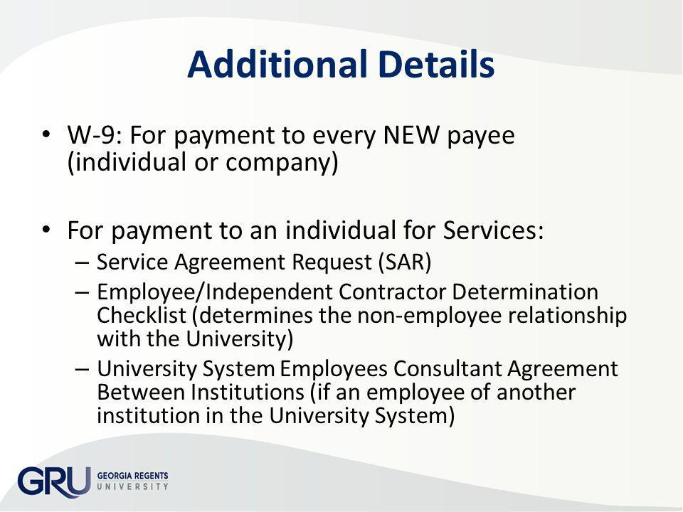 AP & Travel Training 2013 Additional Details. W-9: For payment to every NEW payee (individual or company)