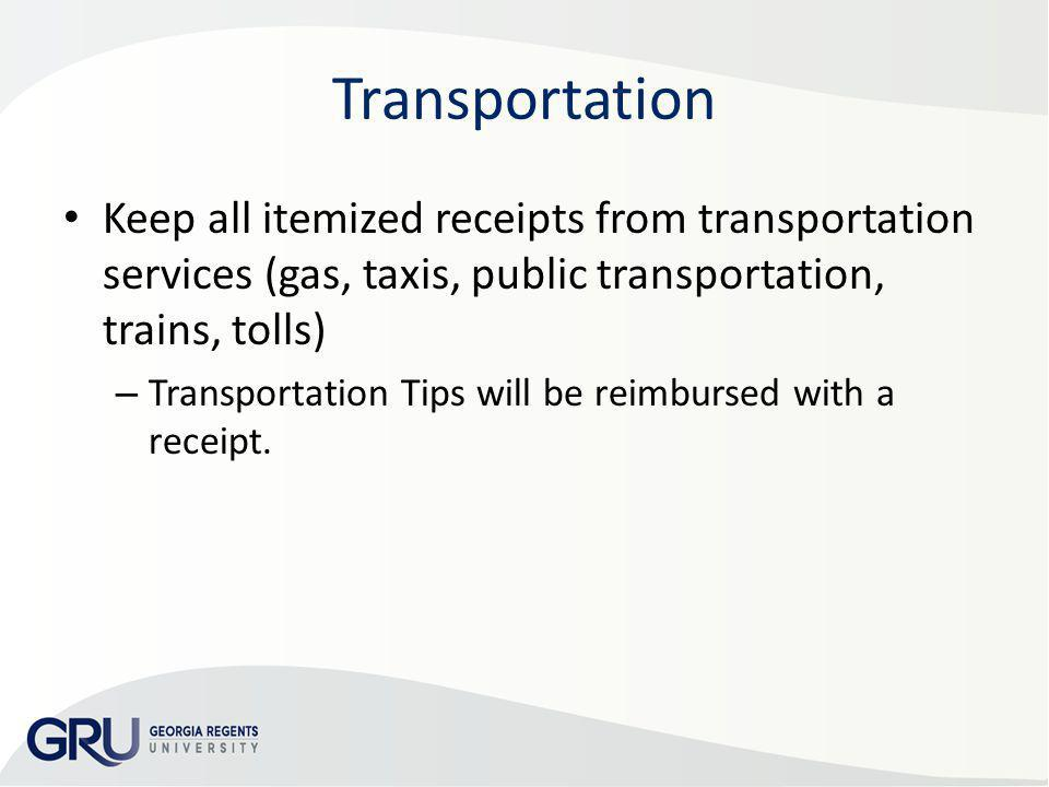 AP & Travel Training 2013 Transportation. Keep all itemized receipts from transportation services (gas, taxis, public transportation, trains, tolls)