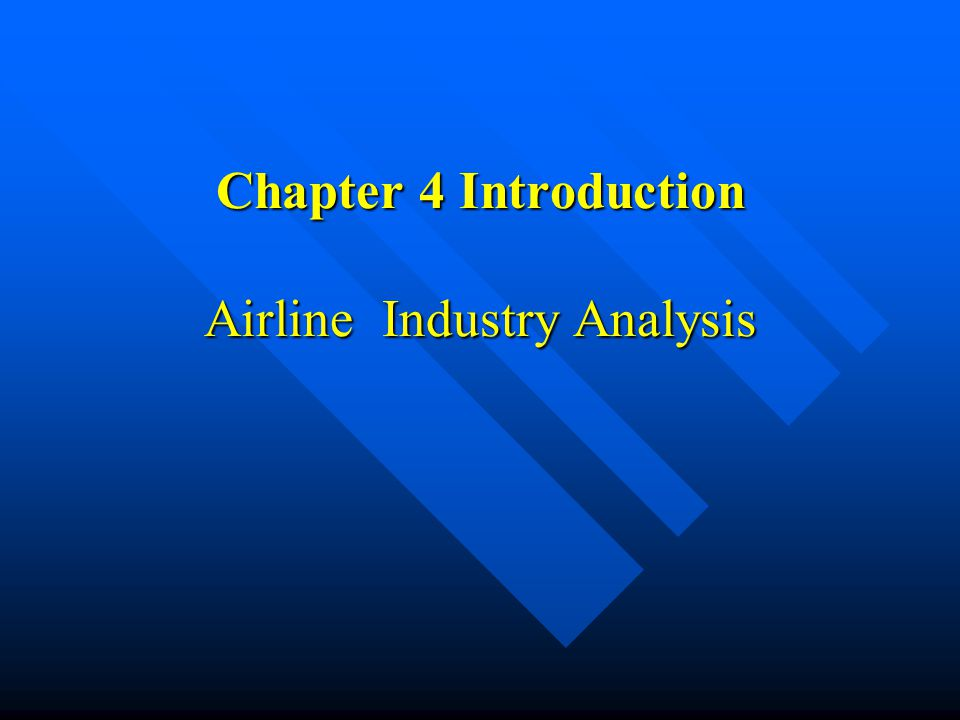 Chapter 4 Introduction Airline Industry Analysis