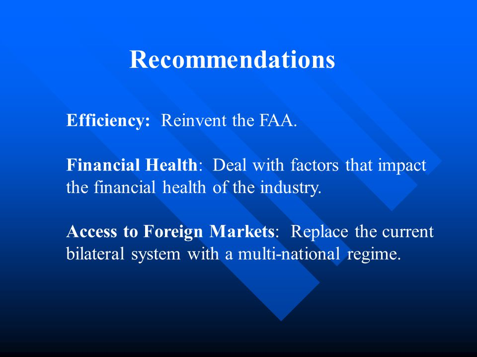 Recommendations Efficiency: Reinvent the FAA.
