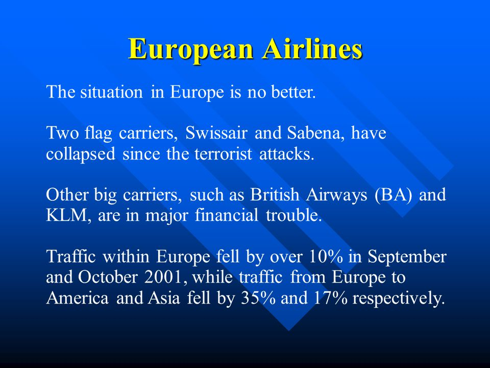 European Airlines The situation in Europe is no better.