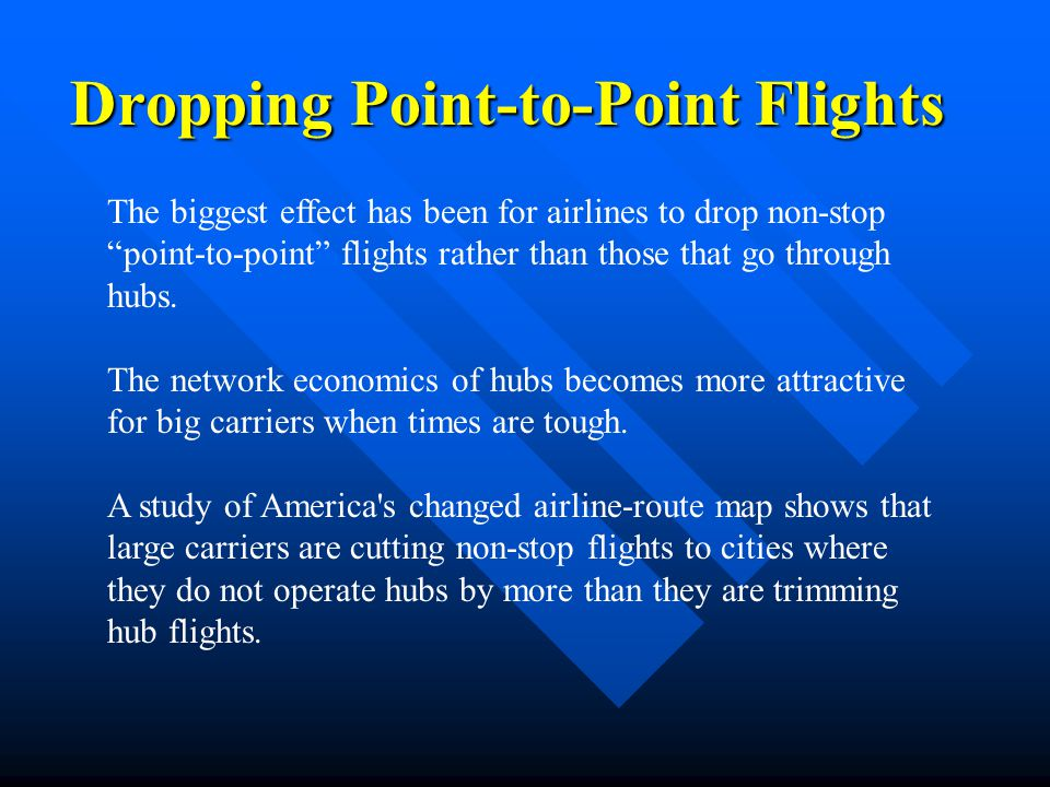 Dropping Point-to-Point Flights