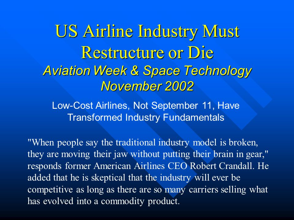 US Airline Industry Must Restructure or Die Aviation Week & Space Technology November 2002