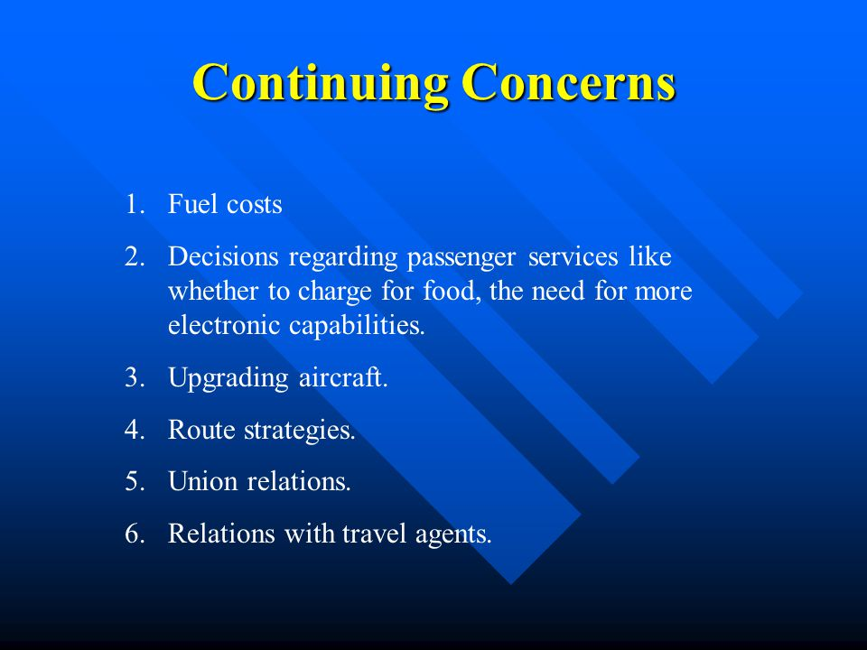 Continuing Concerns Fuel costs