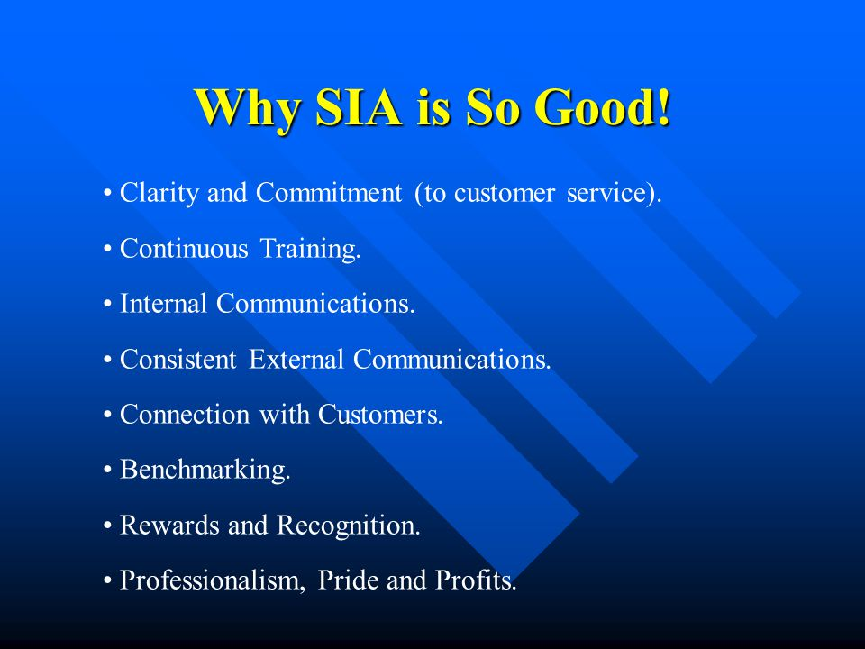 Why SIA is So Good! Clarity and Commitment (to customer service).
