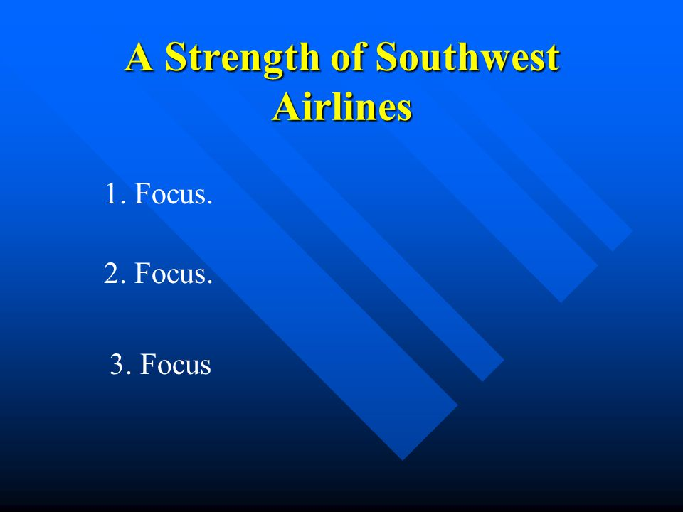 A Strength of Southwest Airlines