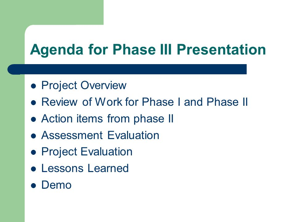 Agenda for Phase III Presentation
