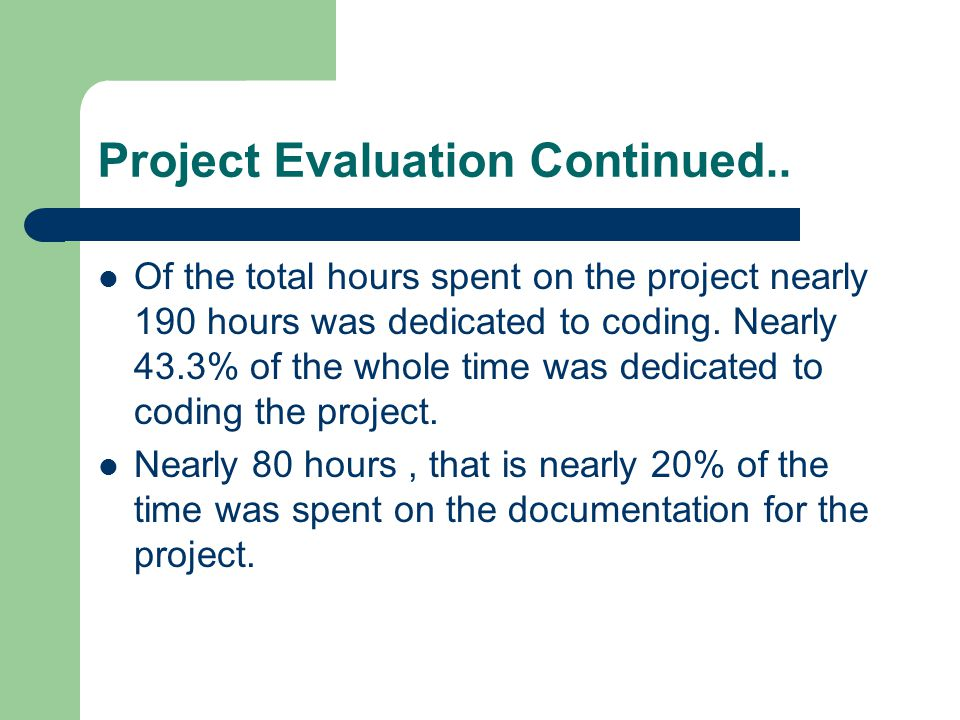 Project Evaluation Continued..